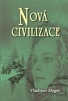 Nová civilizace - 8.díl/1.část
