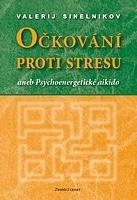Očkování proti stresu aneb Psychoenergetické aikido